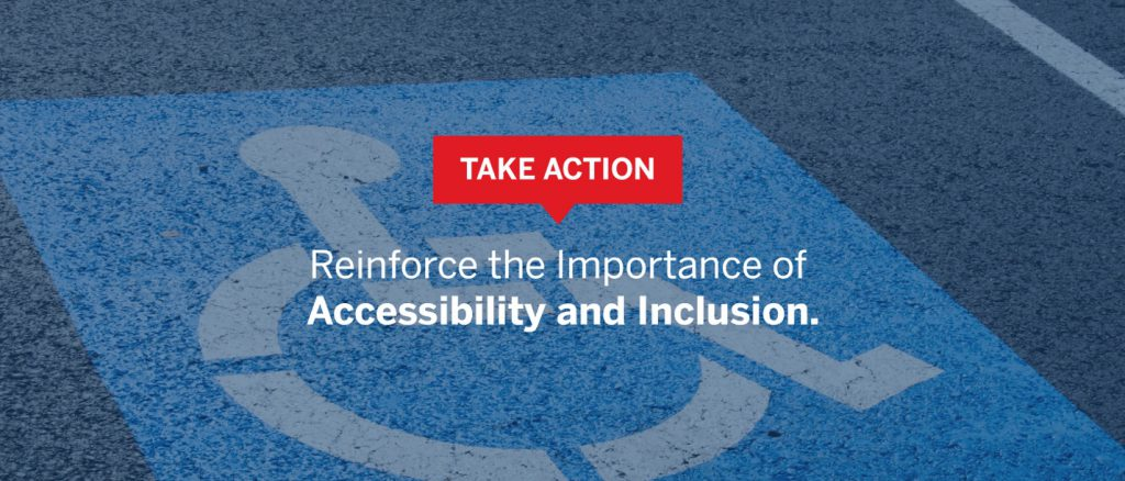 Graphic with text calling for you to take action to reinforce the importance of accessibility and inclusion.