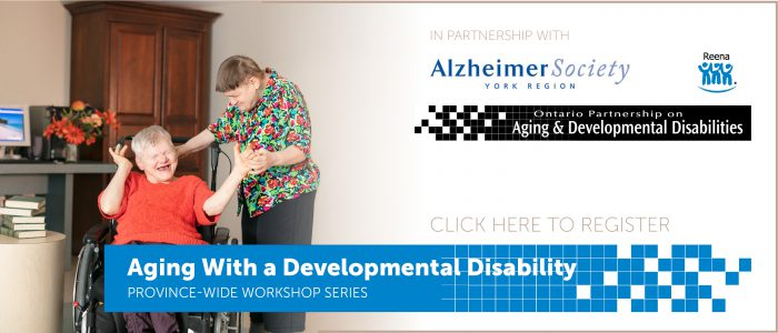 Aging With a Developmental Disability - province wide workshop series